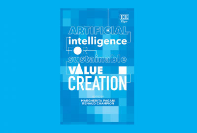 Interview with Margherita Pagani and Renaud Champion co-editors of the book, Artificial Intelligence for Sustainable Value Creation